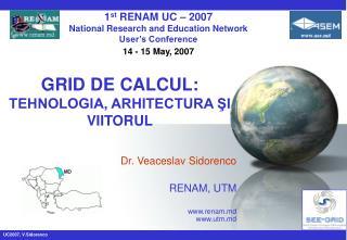 GRID DE CALCUL:  TEHNOLOGIA, ARHITECTURA ŞI VIITORUL