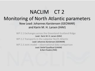 WP 2.1 Exchanges across the Greenland-Scotland Ridge Lead:  Karin M. H. Larsen  (HAV)