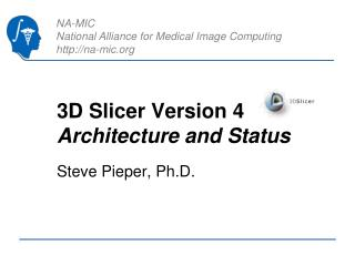 3D Slicer Version 4 Architecture and Status