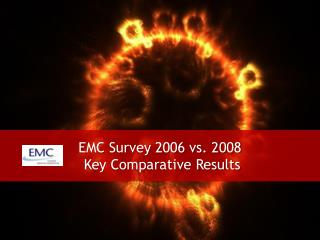 EMC Survey 2006 vs. 2008  Key Comparative Results