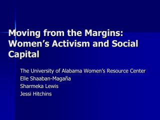 Moving from the Margins: Women�s Activism and Social Capital