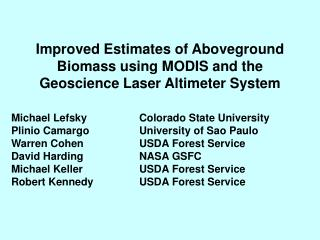 Improved Estimates of Aboveground Biomass using MODIS and the Geoscience Laser Altimeter System