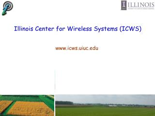 Illinois Center for Wireless Systems (ICWS)