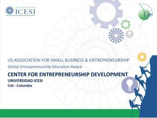 Center for Entrepreneurship Development  UNIVERSIDAD ICESI Cali - Colombia
