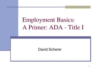 Employment Basics: A Primer: ADA - Title I