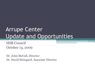 Arrupe Center  Update and Opportunities