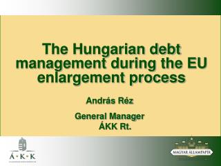 The Hungarian debt management during the EU enlargement process