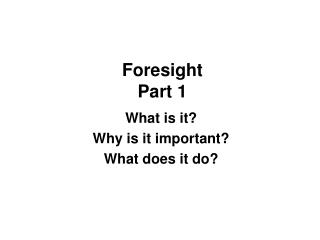 Foresight Part 1