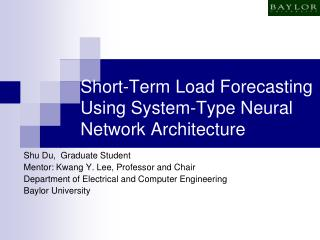 Short-Term Load Forecasting Using System-Type Neural Network Architecture