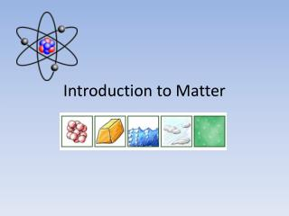 Introduction to Matter