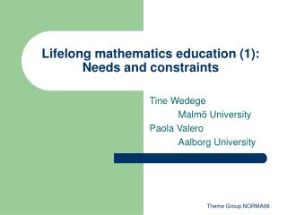 Lifelong mathematics education (1):  Needs and constraints