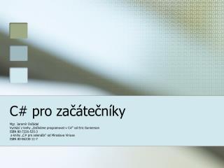C # pro  za?�te?n�ky