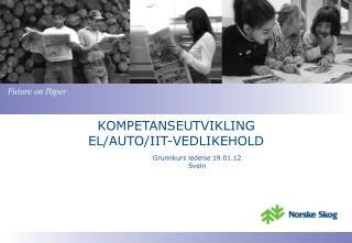 KOMPETANSEUTVIKLING EL/AUTO/IIT-VEDLIKEHOLD