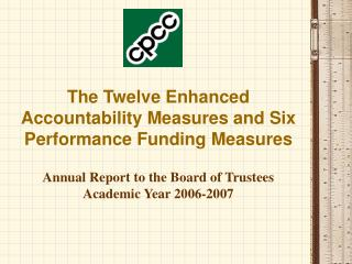 The Twelve Enhanced Accountability Measures and Six Performance Funding Measures