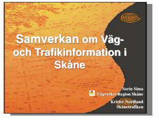 Samverkan  om Väg- och Trafikinformation i Skåne