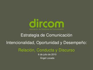 Estrategia de Comunicación  Intencionalidad, Oportunidad y Desempeño: