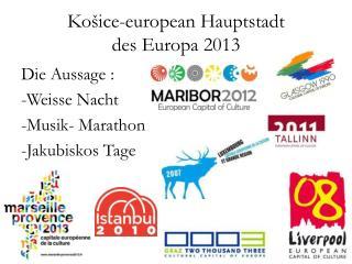 Košice-e uropean  H auptstadt  des Europa  2013