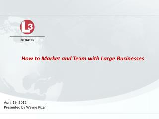 How to Market and Team with Large Businesses