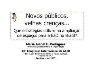 Maria Isabel F. Rodriguez DATAPREV / Planejamento & Organização