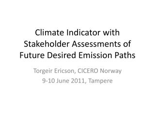 Climate Indicator with Stakeholder Assessments of Future Desired Emission Paths
