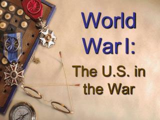 World War I: The U.S. in the War