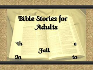 Bible Stories for Adults The Fall Into Sin Genesis  3 - 4