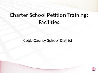 Charter School Petition Training:  Facilities