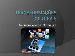 Transformações Culturais