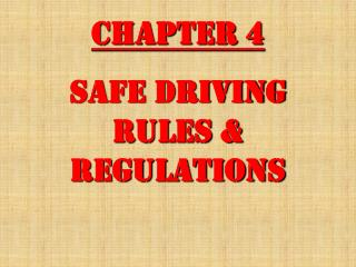 Chapter 4  Safe Driving Rules & Regulations