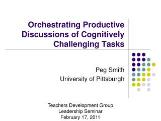 Orchestrating Productive Discussions of Cognitively Challenging Tasks