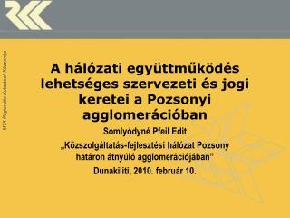 A hálózati együttműködés lehetséges szervezeti és jogi keretei a Pozsonyi agglomerációban