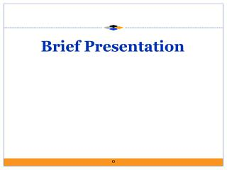 Brief Presentation