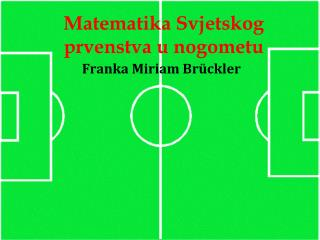 Matematika Svjetskog prvenstva u nogometu