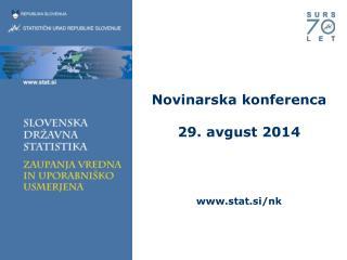 Novinarska konferenca 29. avgust 2014 stat.si/nk