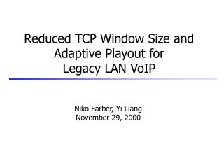 Reduced TCP Window Size and Adaptive Playout for Legacy LAN VoIP