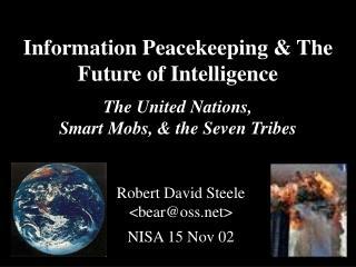 Robert David Steele <bear@oss> NISA 15 Nov 02