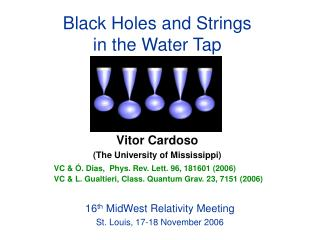 Black Holes and Strings  in the Water Tap