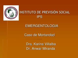INSTITUTO DE PREVISIÓN SOCIAL                           IPS                 EMERGENTOLOGIA