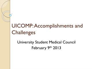 UICOMP: Accomplishments and Challenges