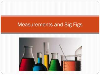 Measurements and Sig Figs