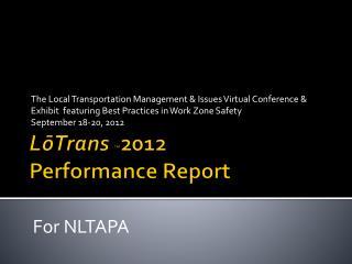 LōTrans ™ 2012   Performance Report