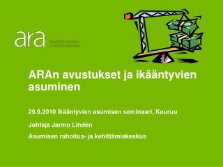 johtaja Jarmo Lindén, Asumisen rahoitus- ja kehittämiskeskus  19.11.2009