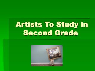 Artists To Study in Second Grade