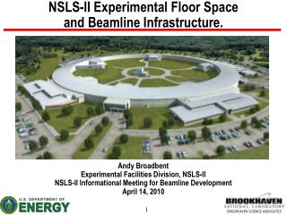 NSLS-II Experimental Floor Space  and Beamline Infrastructure.