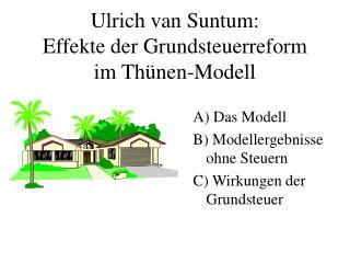 Ulrich van Suntum: Effekte der Grundsteuerreform im Th�nen-Modell