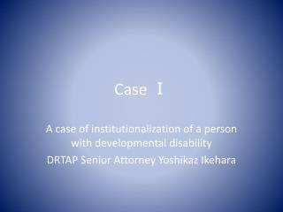Case ?