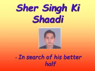Sher Singh Ki Shaadi