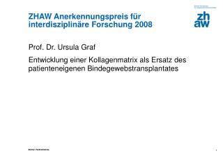 ZHAW Anerkennungspreis für  interdisziplinäre Forschung 2008