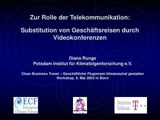 Zur Rolle der Telekommunikation: Substitution von Geschäftsreisen durch Videokonferenzen