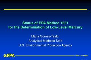 Status of EPA Method 1631  for the Determination of Low-Level Mercury